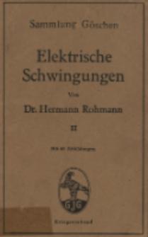 Elektrische Schwingungen, 2 : mit 68 Abbildungen