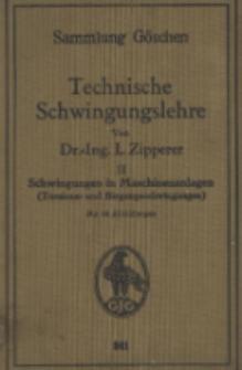 Technische Schwingungslehre. 2, Schwingungen in Maschinenanlagen (Torsions- und Biegungsschwingungen) : mit 44 Abbildungen
