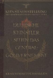 Deutsche Künstler sehen das Generalgouvernement : Kunstausstellung des Generalgouvernements Krakau 1942, 31. Oktober - 15. Dezember