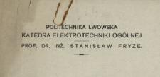 Zestawienie przyrządów i aparatów potrzebnych dla Katedry Elektrotechniki Ogólnej Politechniki Lwowskiej