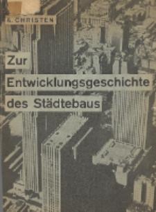 Zur Entwicklungsgeschichte des Städtebaus