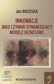 Innowacje jako czynnik dynamizujący modele biznesowe