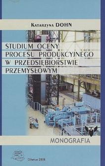 Studium oceny procesu produkcyjnego w przedsiębiorstwie przemysłowym