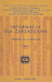 Informacja dla zarządzania : materiały na konferencję. Tom 2, Szczecin, wrzesień 1984r.