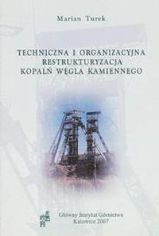 Techniczna i organizacyjna restrukturyzacja kopalń węgla kamiennego