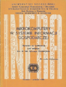 Mikrokomputery w systemie informacji gospodarczej : materiały na konferencję, Szczecin, wrzesień 1986r.