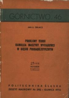 Problemy teorii hamulca maszyny wyciągowej w ujęciu probabilistycznym (skrót)