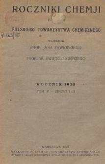 Roczniki Chemji : organ Polskiego Towarzystwa Chemicznego, T. 5, Z. 1-3