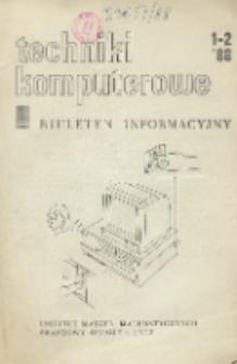 Techniki Komputerowe : biuletyn informacyjny. R. 26. Nr 1 - 2