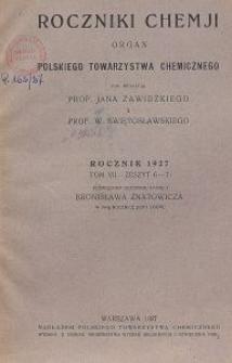 Roczniki Chemji : organ Polskiego Towarzystwa Chemicznego, T. 7, Z. 6-7