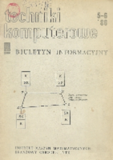 Techniki Komputerowe : biuletyn informacyjny. R. 24. Nr 5 - 6