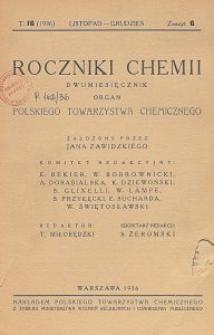 Roczniki Chemji : organ Polskiego Towarzystwa Chemicznego, T. 16, Z. 6