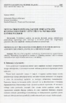 Metoda prognozowania zasięgu oddziaływania regionalnego portu lotniczego na przykładzie lotnisk polskich