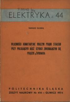 Własności komutacyjne maszyn prądu stałego przy pulsującym bądź szybko zmieniającym się prądzie twornika