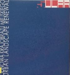 ULAR 5 : Odnowa Krajobrazu Miejskiego : między miastem a nie miastem : materiały międzynarodowej konferencji naukowej Wydziału Architektury Politechniki Śląskiej, Politechnika Śląska, Wydział Architektury, Gliwice 09-10 grudnia 2010