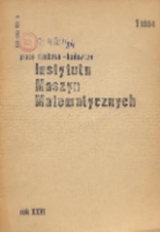 Prace Naukowo-Badawcze Instytutu Maszyn Matematycznych, R. 26, Nr 1