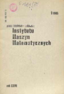 Prace Naukowo-Badawcze Instytutu Maszyn Matematycznych, R. 27, Nr 1