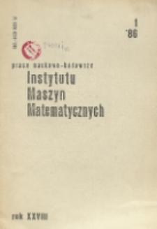 Prace Naukowo-Badawcze Instytutu Maszyn Matematycznych, R. 28, Nr 1