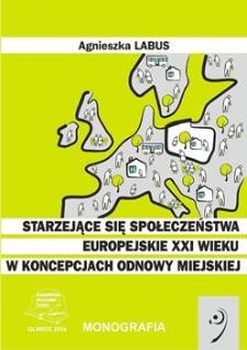 Starzejące się społeczeństwa europejskie XXI wieku w koncepcjach odnowy miejskiej