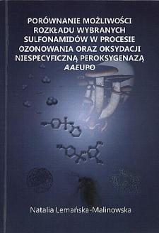 Porównanie możliwości rozkładu wybranych sulfonamidów w procesie ozonowania oraz oksydacji niespecyficzną peroksygenazą AAEUPO