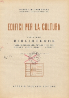 Edifici per la cultura. Pt. 1, Biblioteche: publiche, universitarie, popolari, scolastiche, reparti audiovisuali, archive