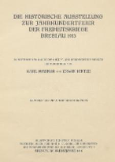 Die historische Ausstellung zur Jahrhundertfeier der Freiheitskriege, Breslau 1913 : im Auftrage der Königlichen Haupt- und Residenzstadt Breslau