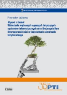 Wdrożenie wybranych wymagań dotyczących systemów informatycznych oraz Krajowych Ram Interoperacyjności w jednostkach samorządu terytorialnego : raport z badań