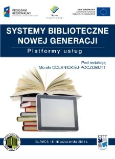 Systemy biblioteczne nowej generacji. Platformy usług, Gliwice, 15-16 października 2015 r.