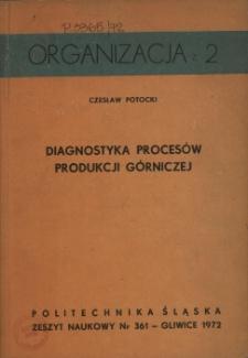 Diagnostyka procesów produkcji górniczej