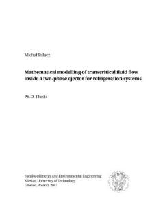Recenzja rozprawy doktorskiej mgra inż. Michała Palacza pt. Mathematical modelling of transcritical fluid flow inside a two-phase ejector for refrigeration systems