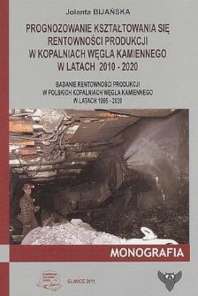 Prognozowanie kształtowania się rentowności produkcji w kopalniach węgla kamiennego w latach 2010-2020 : badanie rentowności produkcji w polskich kopalniach węgla kamiennego w latach 1995-2020