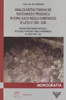 Analiza kształtowania się rentowności produkcji w kopalniach węgla kamiennego w latach 1995-2009 : badanie rentowności produkcji w polskich kopalniach węgla kamiennego w latach 1995-2020