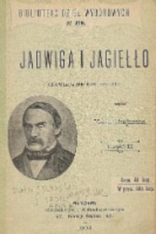 Jadwiga i Jagiełło 1374-1413 : opowiadanie historyczne. Cz. 2