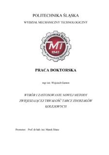 Recenzja rozprawy doktorskiej mgra inż. Wojciecha Gamona pt. Wybór i zastosowanie nowej metody zwiększającej trwałość tarcz zderzaków kolejowych