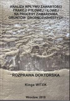 Recenzja rozprawy doktorskiej mgr inż. Kingi Witek pt. Analiza wpływu zawartości frakcji pyłowej i iłowej na procesy zamarzania gruntów drobnoziarnistych