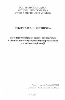Recenzja rozprawy doktorskiej mgra inż. Piotra Klikowicza pt. Pośrednie wyznaczanie reakcji podporowych w obiektach mostowych poddanych specyficznym warunkom eksploatacji