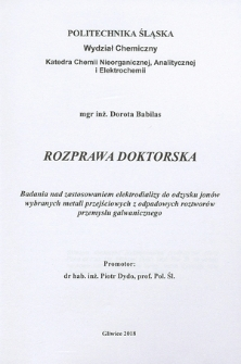 Recenzja rozprawy doktorskiej mgr inż. Doroty Babilas pt. Badania nad zastosowaniem elektrodializy do odzysku jonów wybranych metali przejściowych z odpadowych roztworów przemysłu galwanicznego