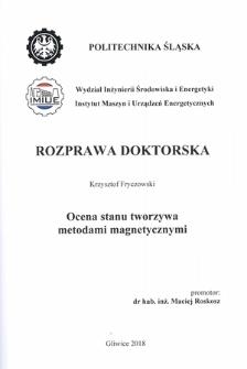 Recenzja rozprawy doktorskiej mgra inż. Krzysztofa Fryczowskiego pt. Ocena stanu tworzywa metodami magnetycznymi