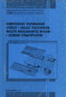 Komputerowe wspomaganie syntezy i analizy podzespołów maszyn modelowanych grafami i liczbami strukturalnym