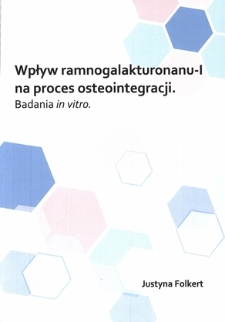 Wpływ ramnogalakturonanu-I na proces osteointegracji : badania in vitro