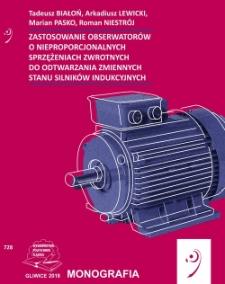 Zastosowanie obserwatorów o nieproporcjonalnych sprzężeniach zwrotnych do odtwarzania zmiennych stanu silników indukcyjnych
