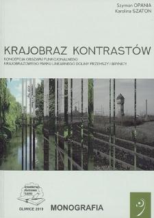 Krajobraz kontrastów : koncepcja obszaru funkcjonalnego Krajobrazowego Parku Linearnego Doliny Przemszy i Brynicy