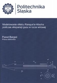 Recenzja rozprawy doktorskiej mgra inż. Pawła Bargiela pt. Modelowanie efektu Ranque'a-Hilscha podczas ekspansji gazu w rurze wirowej
