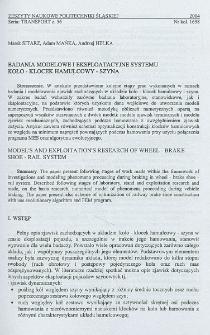 Badania modelowe i eksploatacyjne systemu koło - klocek hamulcowy - szyna