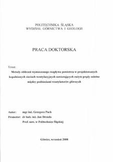 Recenzja rozprawy doktorskiej mgra inż. Grzegorza Pacha pt. Metody obliczeń wymuszonego rozpływu powietrza w projektowanych kopalnianych sieciach wentylacyjnych zawierających zużyte prądy zależne między podsieciami wentylatorów głównych
