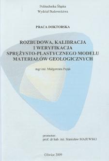 Recenzja rozprawy doktorskiej mgr inż. Małgorzaty Pająk pt. Rozbudowa, kalibracja i weryfikacja sprężysto-plastycznego modelu materiałów geologicznych