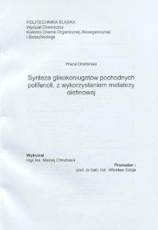 Recenzja rozprawy doktorskiej mgra inż. Macieja Chrubasika pt. Synteza glikokoniugatów pochodnych polifenoli z wykorzystaniem metatezy olefinowej