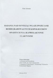 Recenzja rozprawy doktorskiej mgra inż. Piotra Jelonka pt. Badania nad syntezą i właściwościami biodegradowalnych kopoliestrów opartych na Ɛ-kaprolaktonie i laktydzie