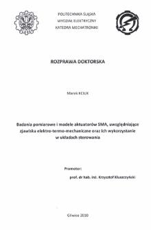 Badania pomiarowe i modele aktuatorów SMA, uwzględniające zjawiska elektro-termo-mechaniczne oraz ich wykorzystanie w układach sterowania