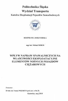 Recenzja rozprawy doktorskiej mgra inż. Michała Mirosa pt. Wpływ napraw spawalniczych na właściwości eksploatacyjne elementów nośnych pojazdów ciężarowych